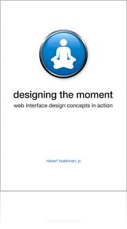 Cover of Designing the Moment by Rober Hoekman, Jr.